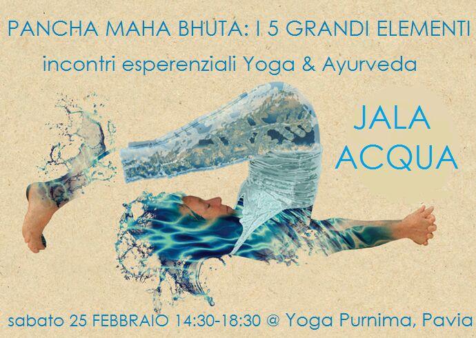 Jala-Acqua Secondo appuntamento del ciclo Pancha Maha Bhuta – I 5 grandi elementi