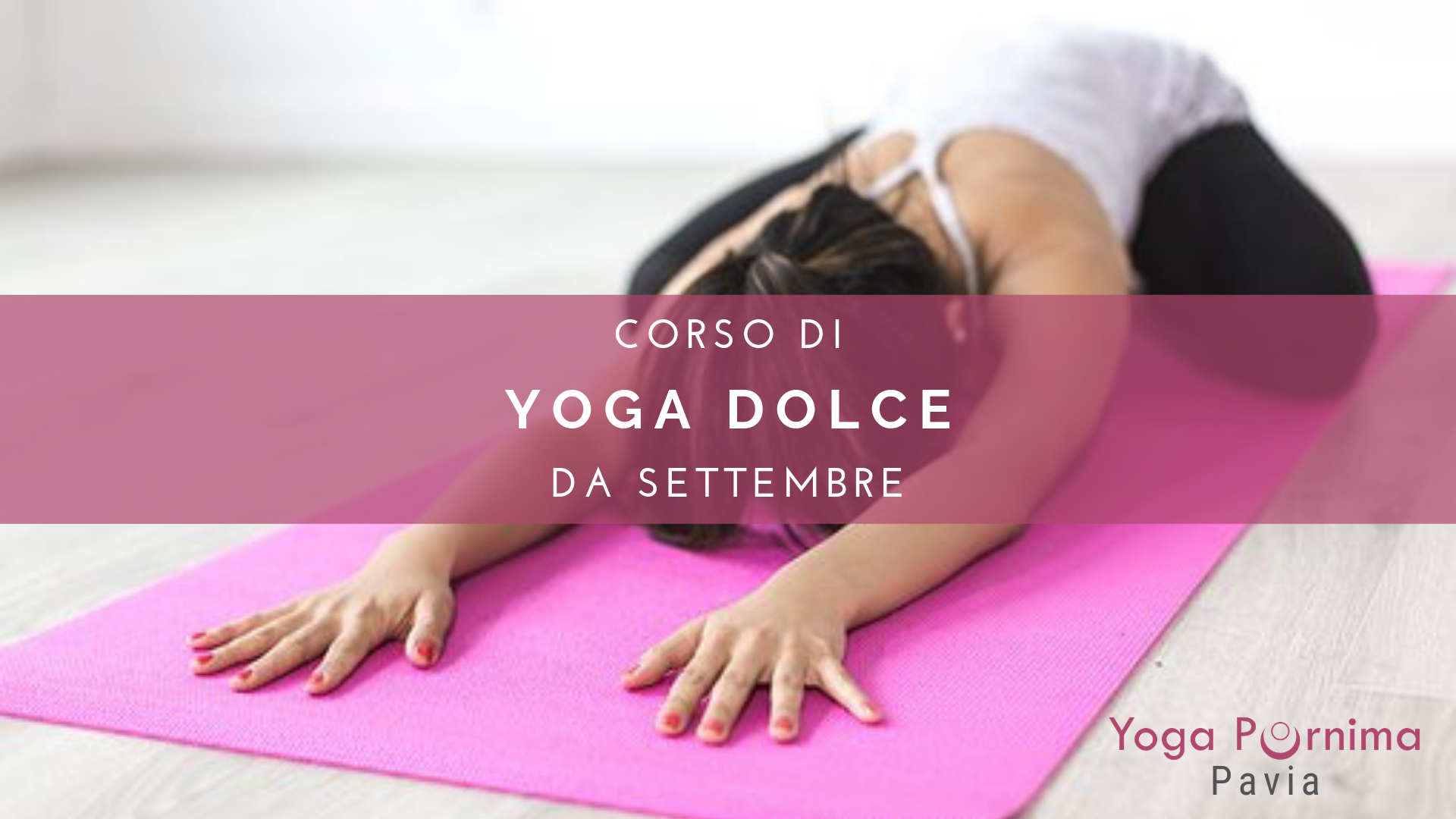 Ricominciano i corsi di Yoga dolce!