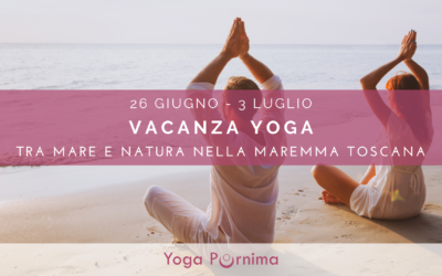 Vacanza yoga tra mare e natura nella Maremma toscana: dal 26 giugno al 3 luglio 2021